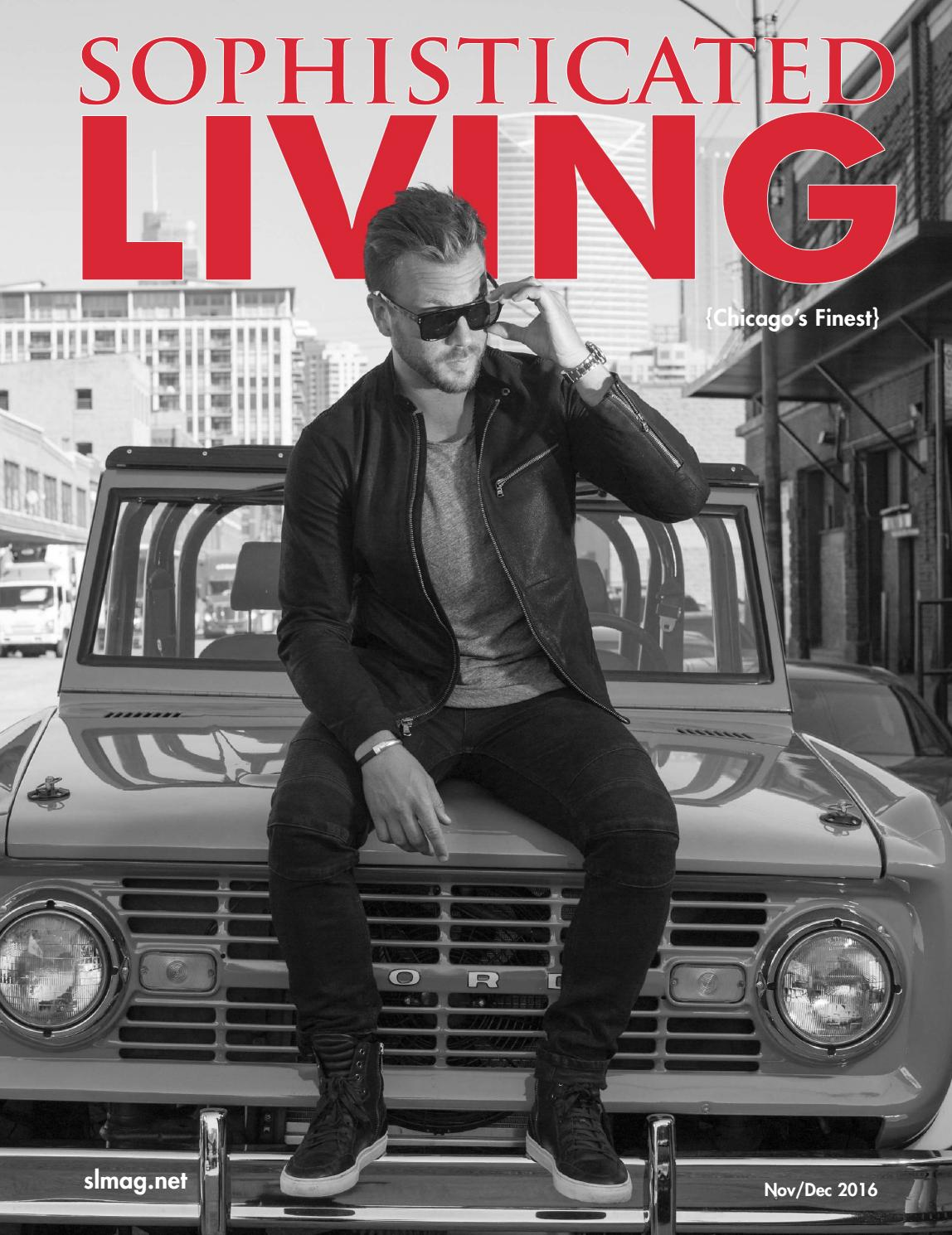 Sophisticated Living Chicago November December 2016 By Sophisticated Living Magazine Issuu