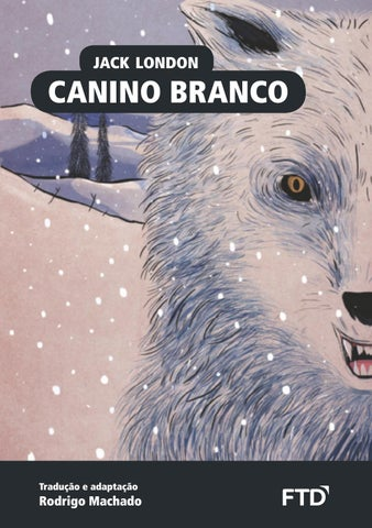 Canino Branco De Jack London By Editora Ftd Issuu