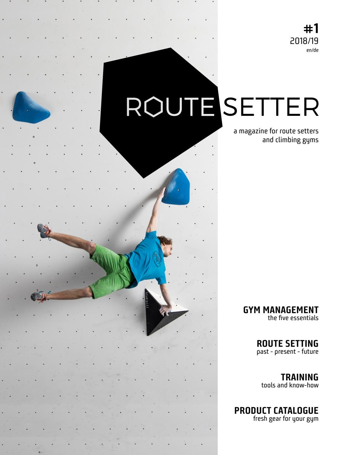 Route Setter 1 A New Business Magazine For The Indoor Climbing Industry By Vertical Life Issuu