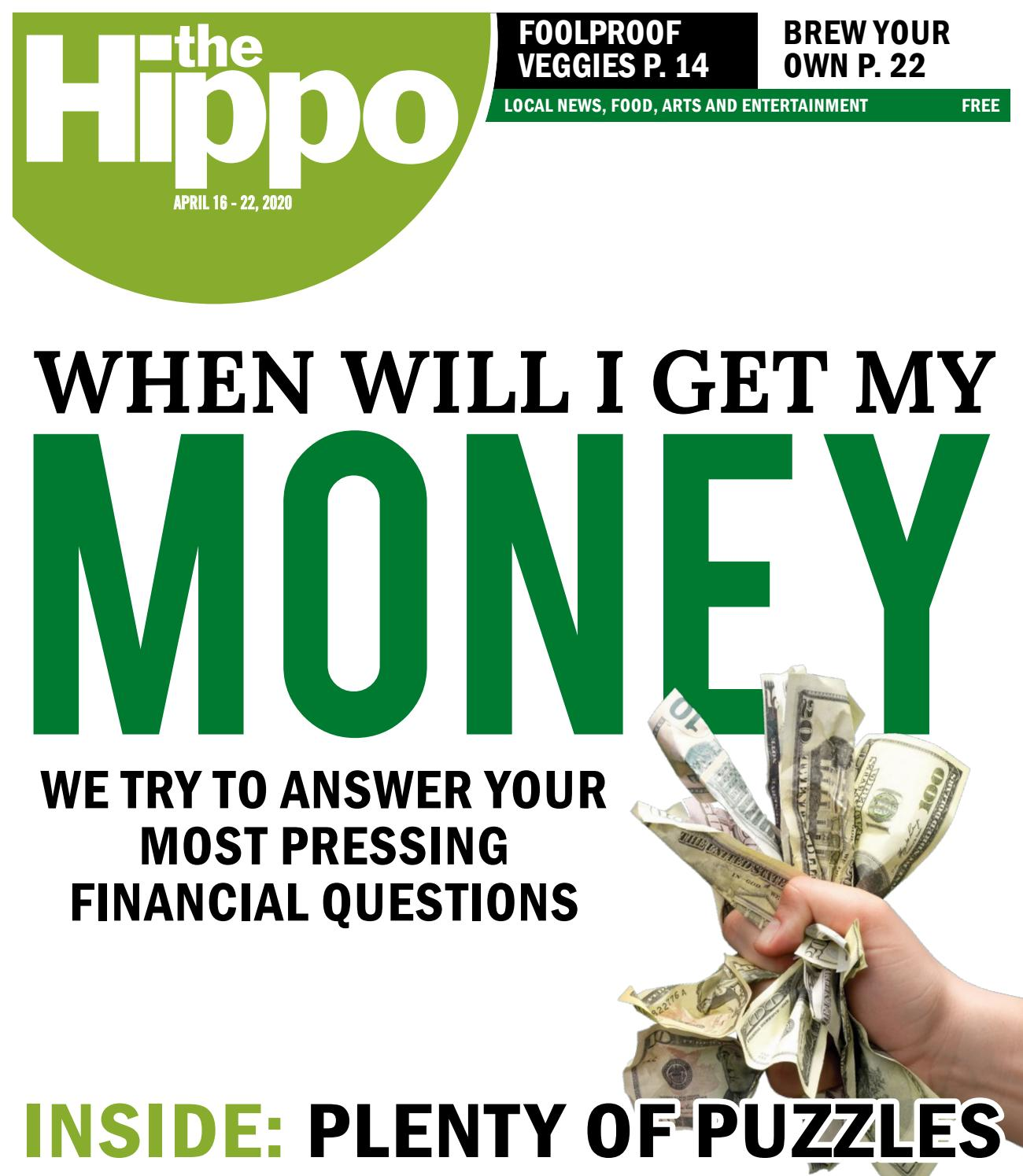 When Will I Get My Money Hippo 4 16 2020 By The Hippo Issuu