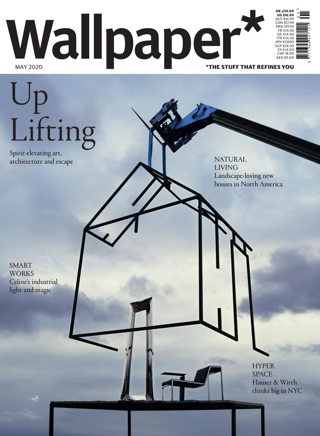 May 2020 Issue Art Architecture Escape By Wallpaper Magazine Issuu