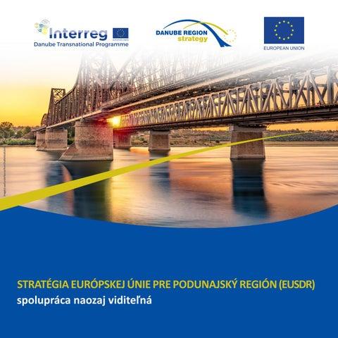 STRATÉGIA EURÓPSKEJ ÚNIE PRE PODUNAJSKÝ REGIÓN (EUSDR) spolupráca naozaj  viditeľná by Dsp Eusdr - issuu