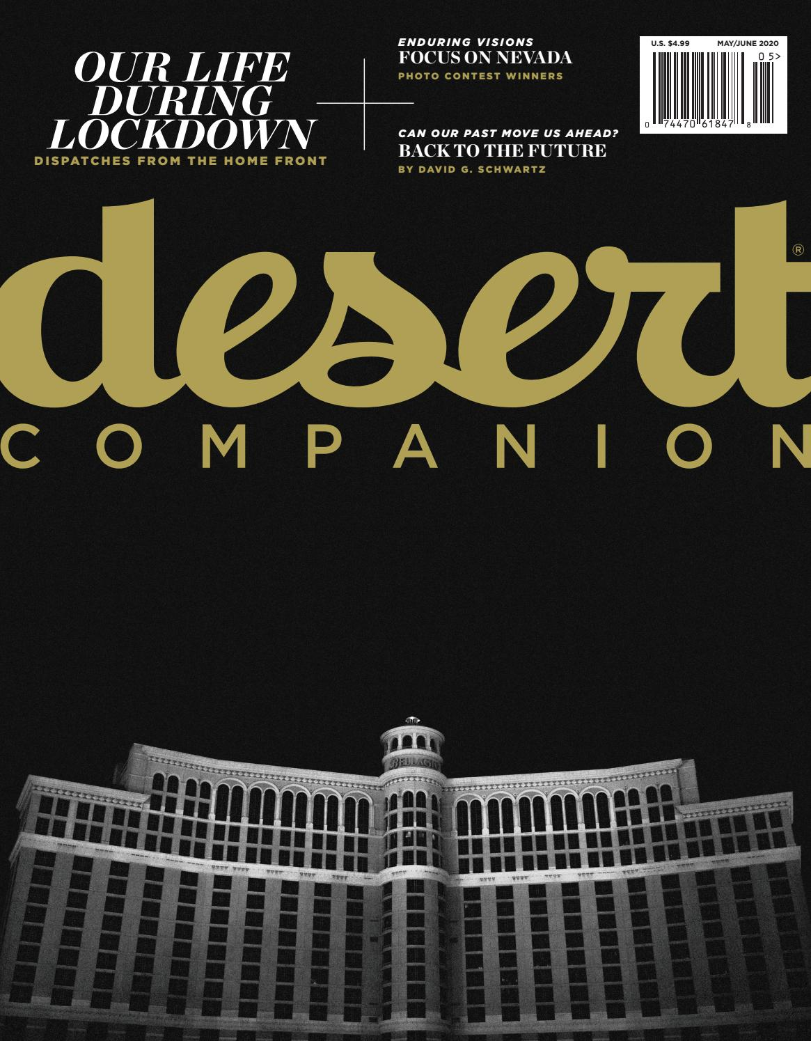 Desert Companion May June 2020 By Nevada Public Radio Issuu