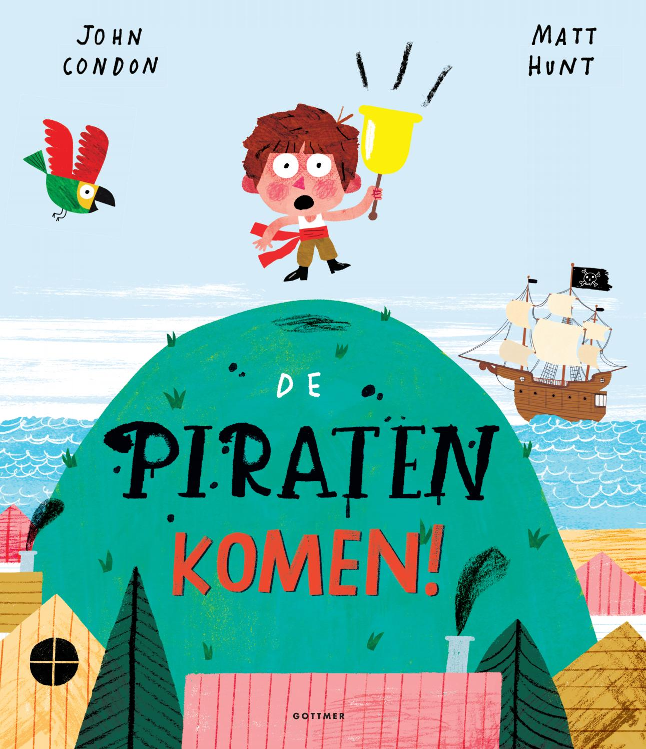 De piraten komen! - John Condon & Matt Hunt (ill ...