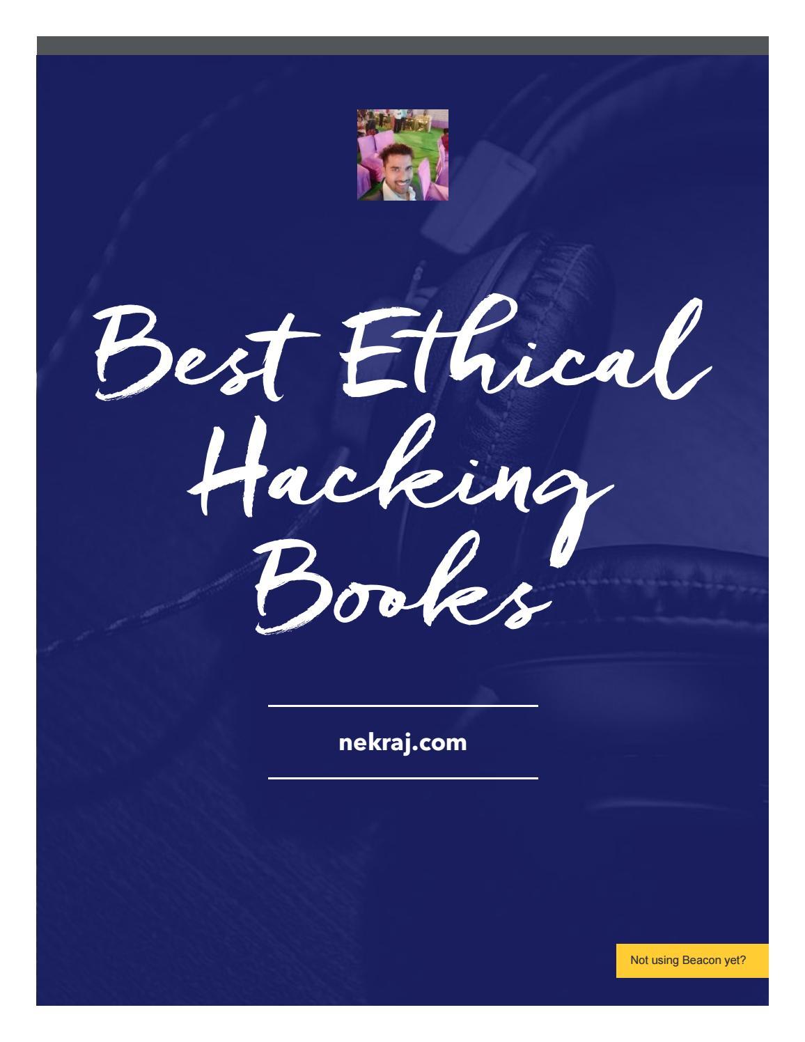 Download 501 Free Best Ethical Hacking Books In 2020 Pdf Version By Nekraj Bhartiya Issuu