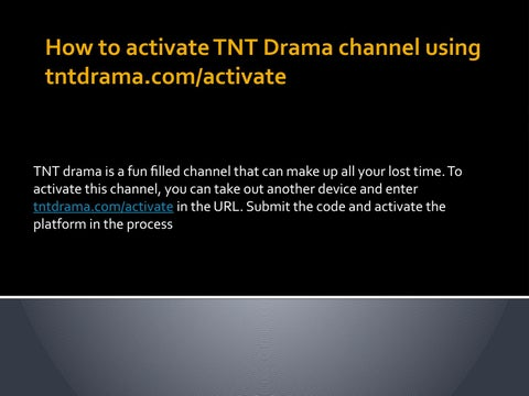 Tnt Drama Channel Activation Using Tntdrama Com Activate By Johndavid9114 Issuu