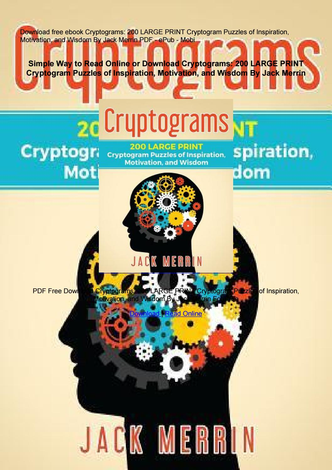 Read Cryptograms 200 Large Print Cryptogram Puzzles Of Inspiration Motivation And Wisdom By Rodneywalker 61 304 Issuu