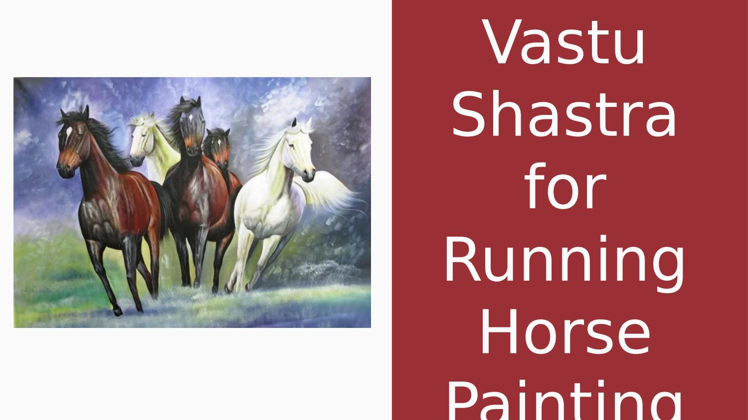 Vastu Shastra For Running Horse Painting By Harshita Digiexcel Issuu