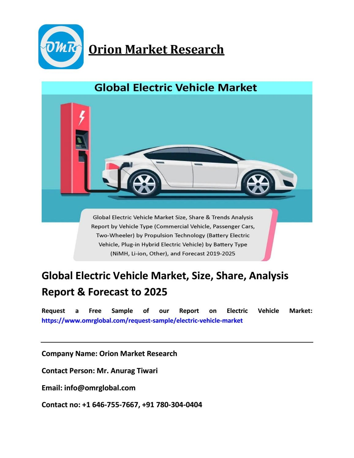 Global Electric Vehicle Market Size Share Growth Forecast To 2025 By Omrglobal7 Issuu