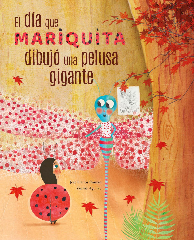 """EL día que Mariquita dibujó una pelusa gigante"""