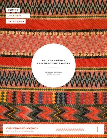Cuaderno Hilos De América Textiles Originarios By Centro Cultural La Moneda Issuu