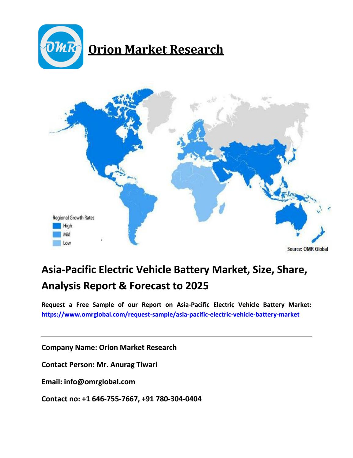 Asia Pacific Electric Vehicle Battery Market Industry Size Share Growth And Forecast To 2025 By Omrglobal7 Issuu