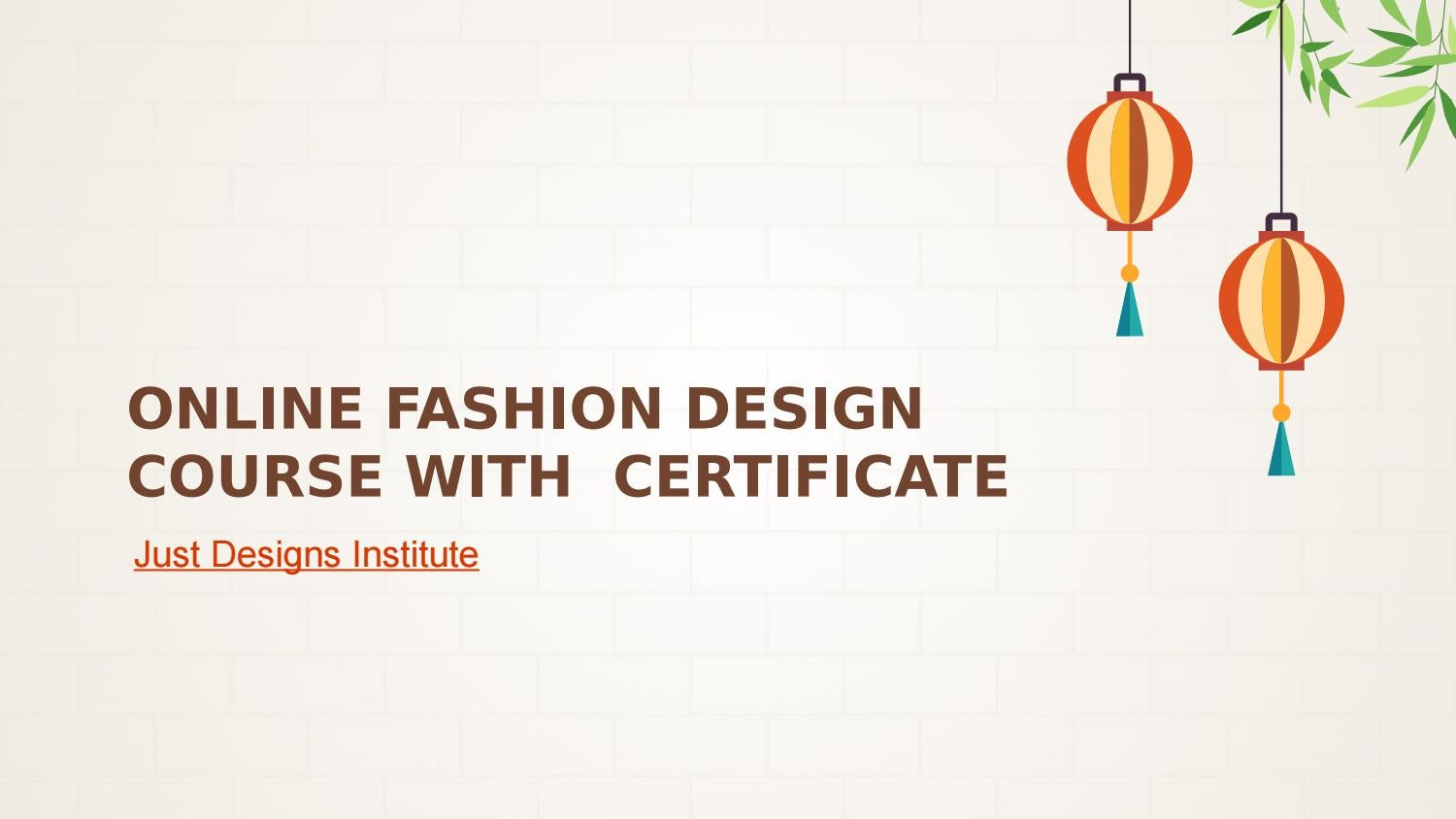 Online Fashion Design Course With Certificate By Just Desgin Issuu