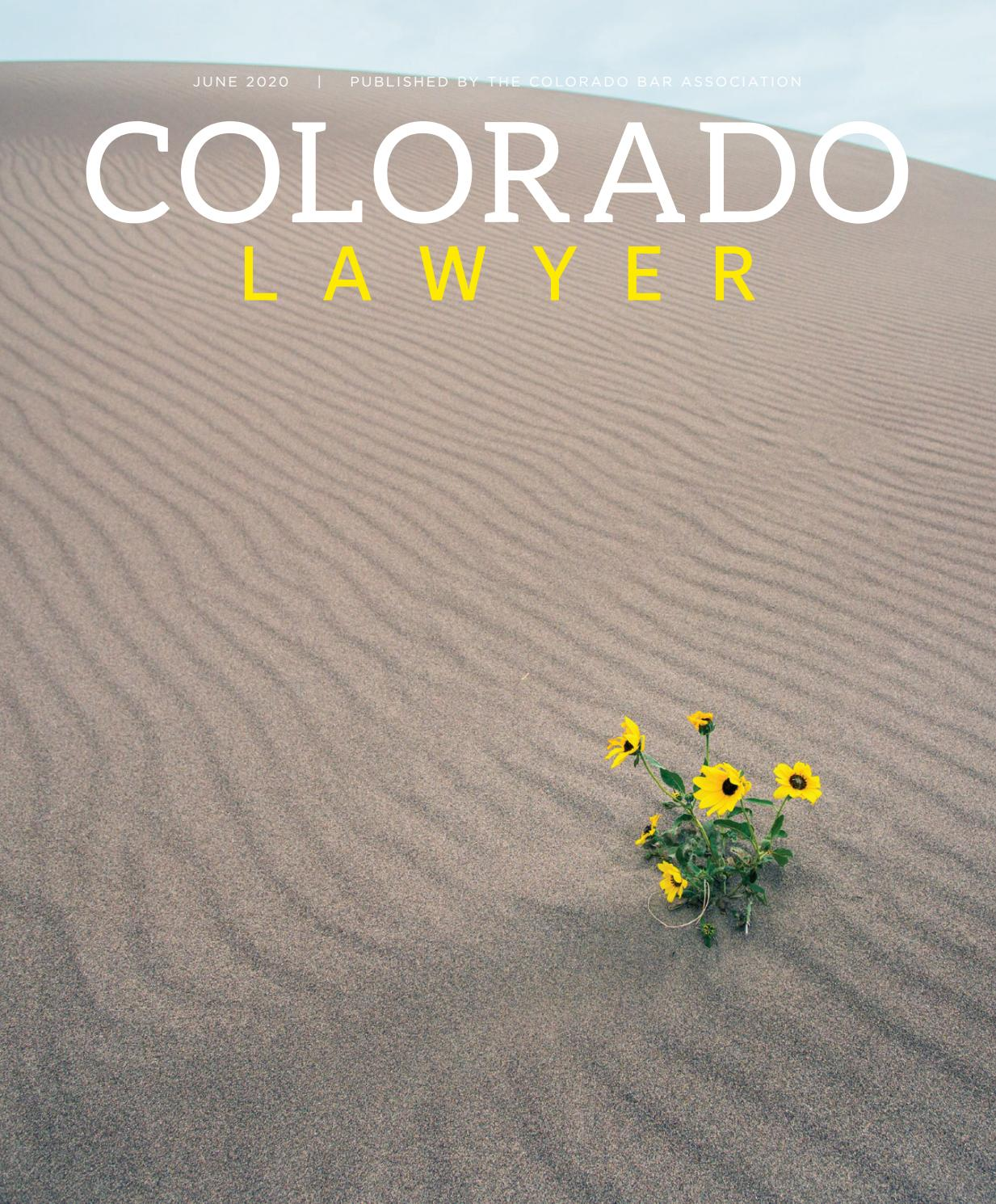 Colorado Lawyer June 2020 By Colorado Lawyer Issuu