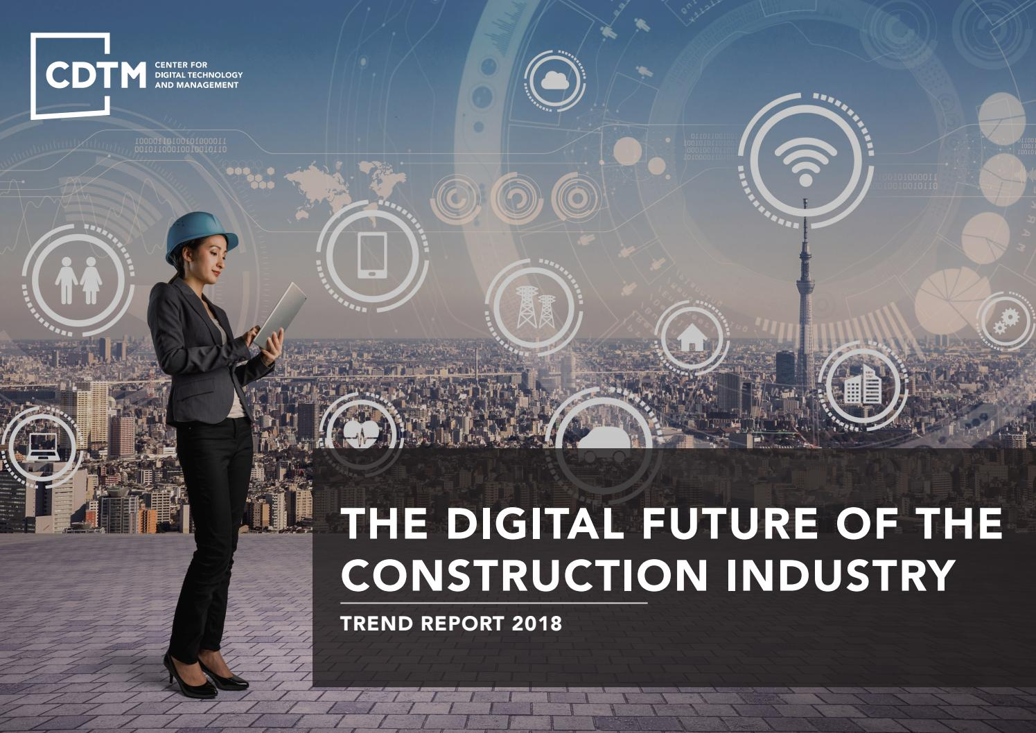 Cdtm Trend Seminar The Digital Future Of The Construction Industry By Center For Digital Technology And Management Issuu