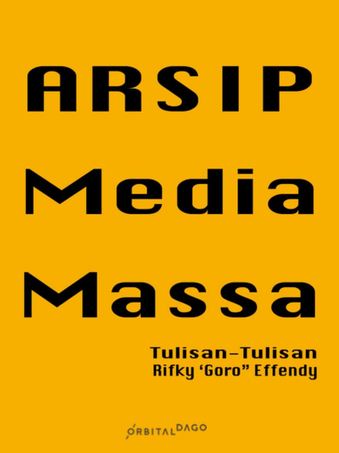 Arsip Media Massa Tulisan Tulisan Rifky Goro Effendy By Orbital Dago Issuu