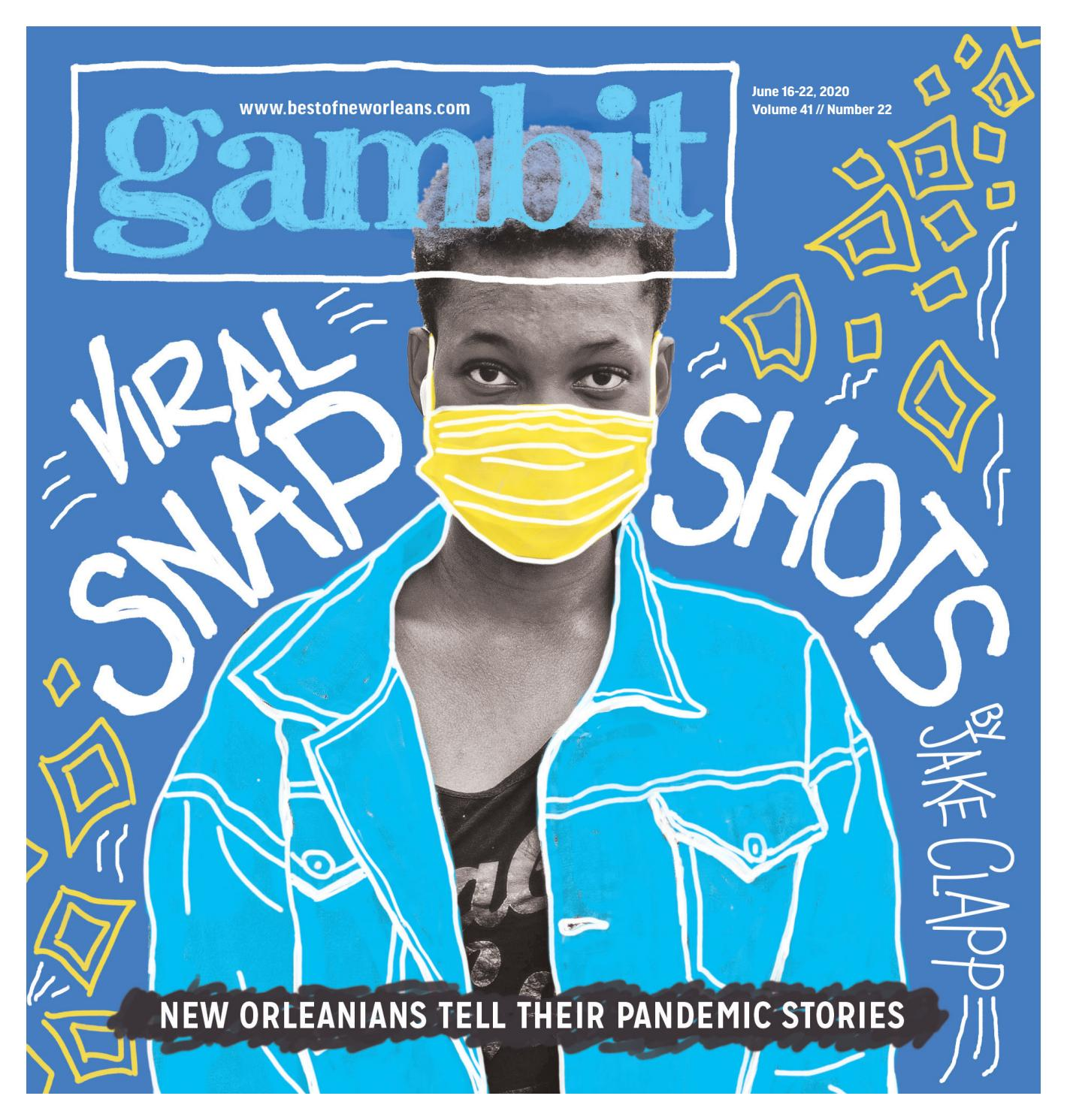 Gambit June 16 2020 By Gambit New Orleans Issuu
