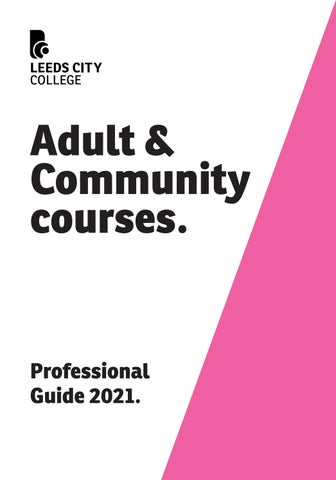Leeds City College Adult Community Professional Guide 2021 By Luminate Education Group Issuu