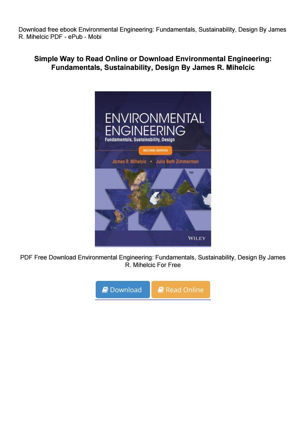 Download Environmental Engineering Fundamentals Sustainability Design By James R Mihelcic By Murdanidfgh68 Fwgrwdee275 Issuu