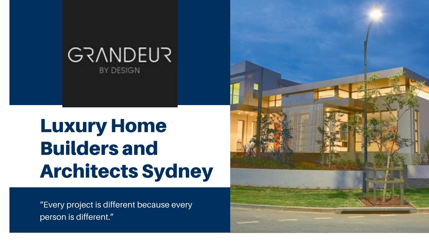 Luxury Home Builders And Architects Sydney Grandeur By Design By Grandeur By Design Issuu