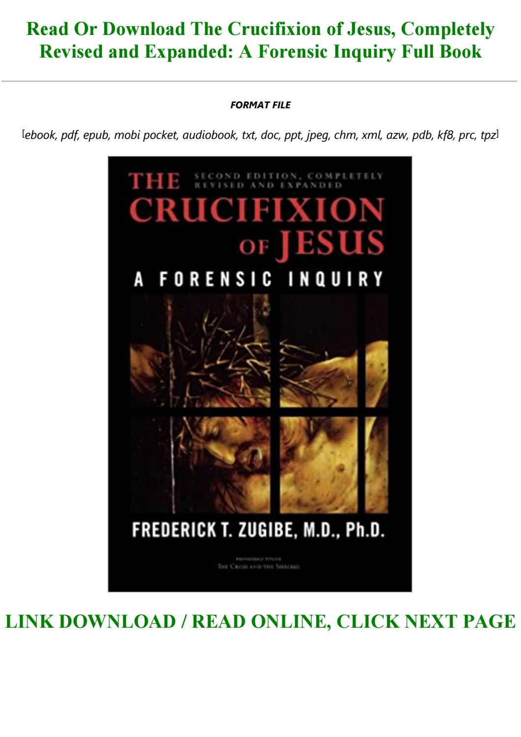 The Crucifixion Of Jesus Completely Revised And Expanded A Forensic Inquiry By Biscuit146546 Issuu