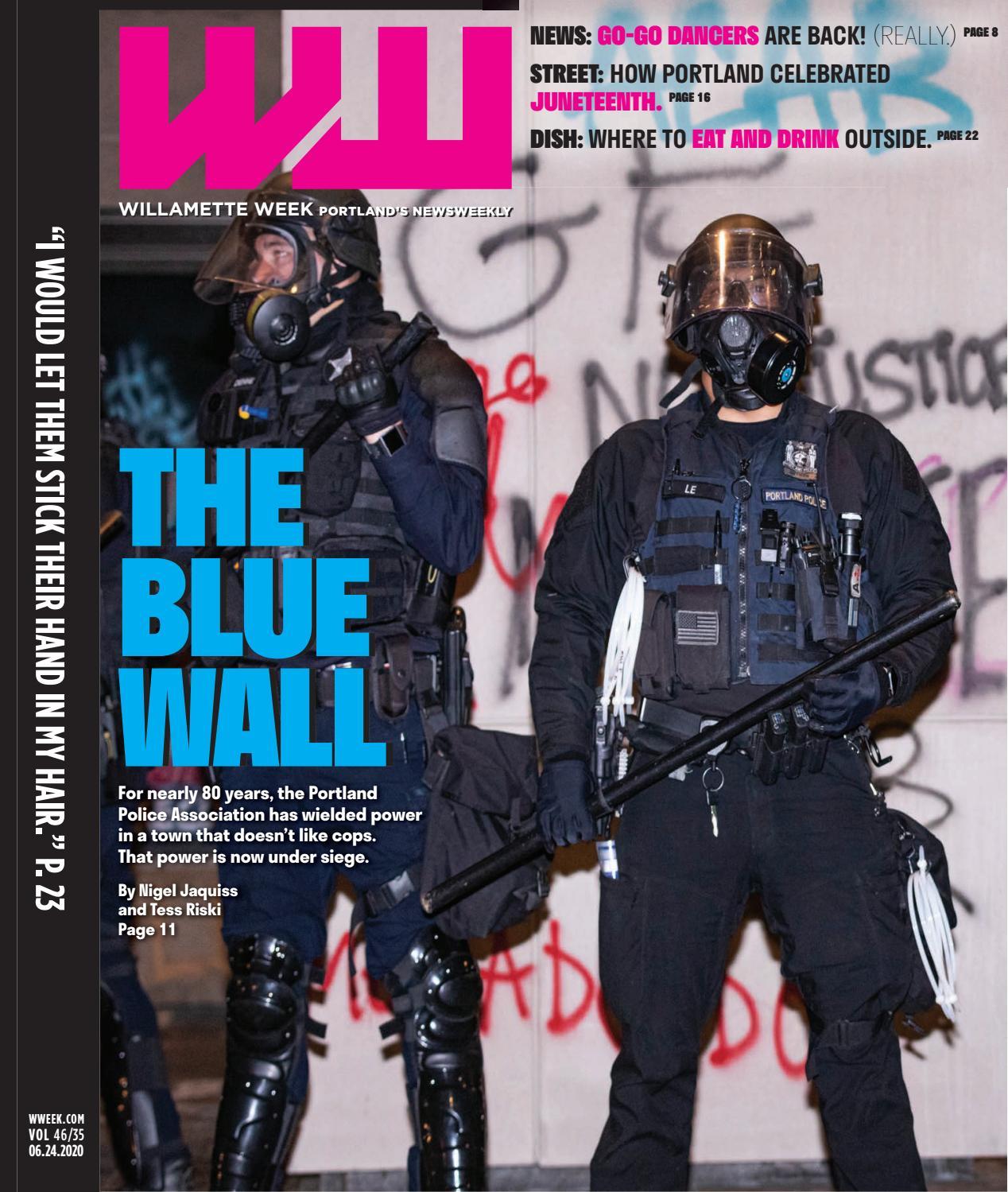 Willamette Week June 24 2020 Volume 46 Issue 35 The Blue Wall By Willamette Week Newspaper Issuu