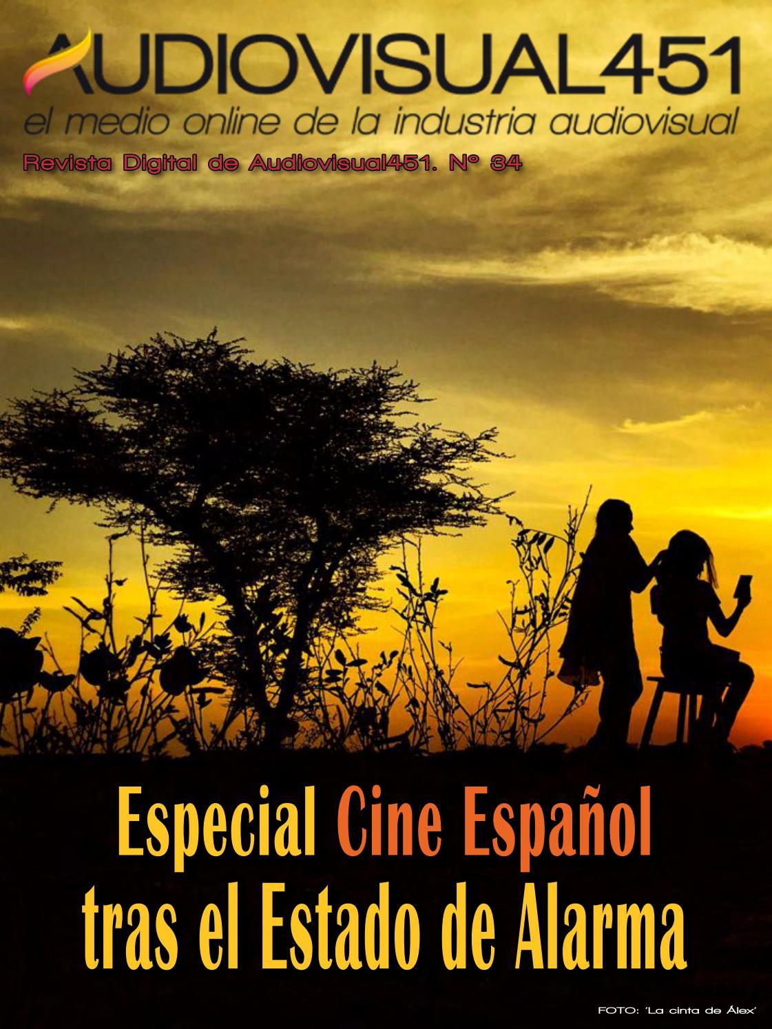 Revista Especial Cine Espanol Tras El Estado De Alarma Audiovisual451 By Audiovisual451 Issuu