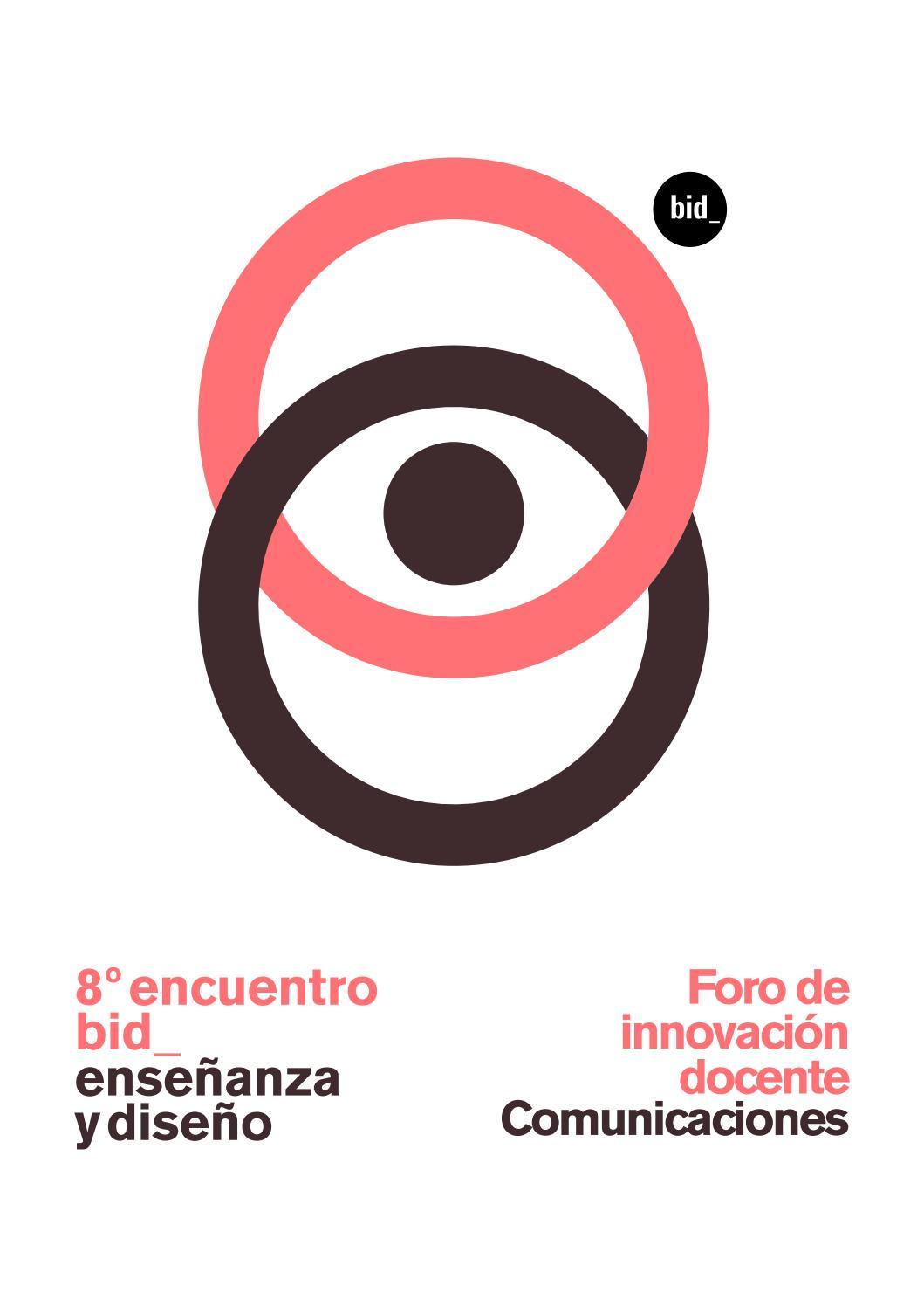 8º Encuentro Bid De Enseñanza Y Diseño Foro De Innovación Docente Comunicaciones By Bienaliberoamericanadediseño Issuu