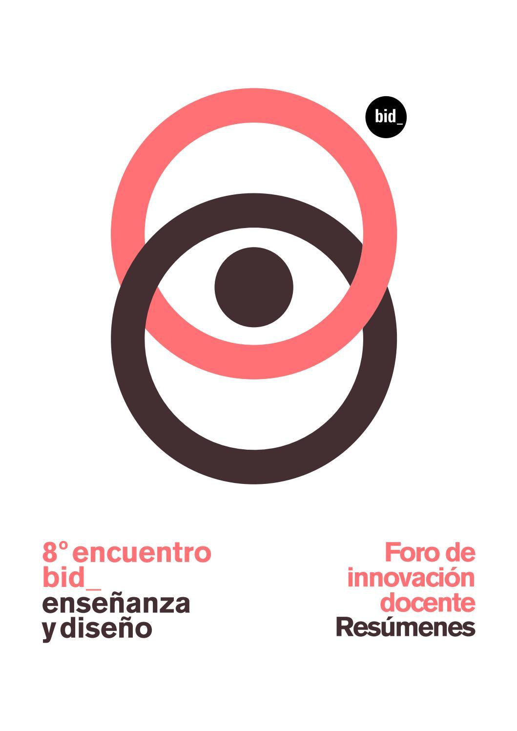 8º Encuentro Bid De Enseñanza Y Diseño Foro De Innovación Docente Comunicaciones Resúmenes By Bienaliberoamericanadediseño Issuu