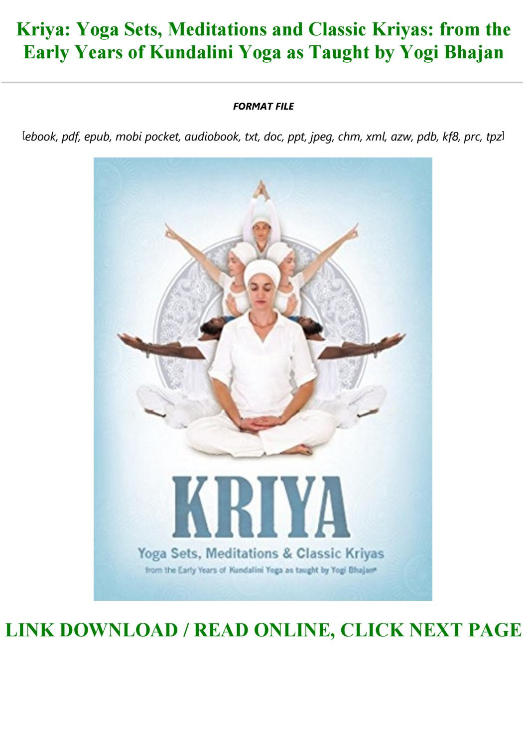 Kriya Yoga Sets Meditations And Classic Kriyas From The Early Years Of Kundalini Yoga As Taught By Calvin4545 Issuu