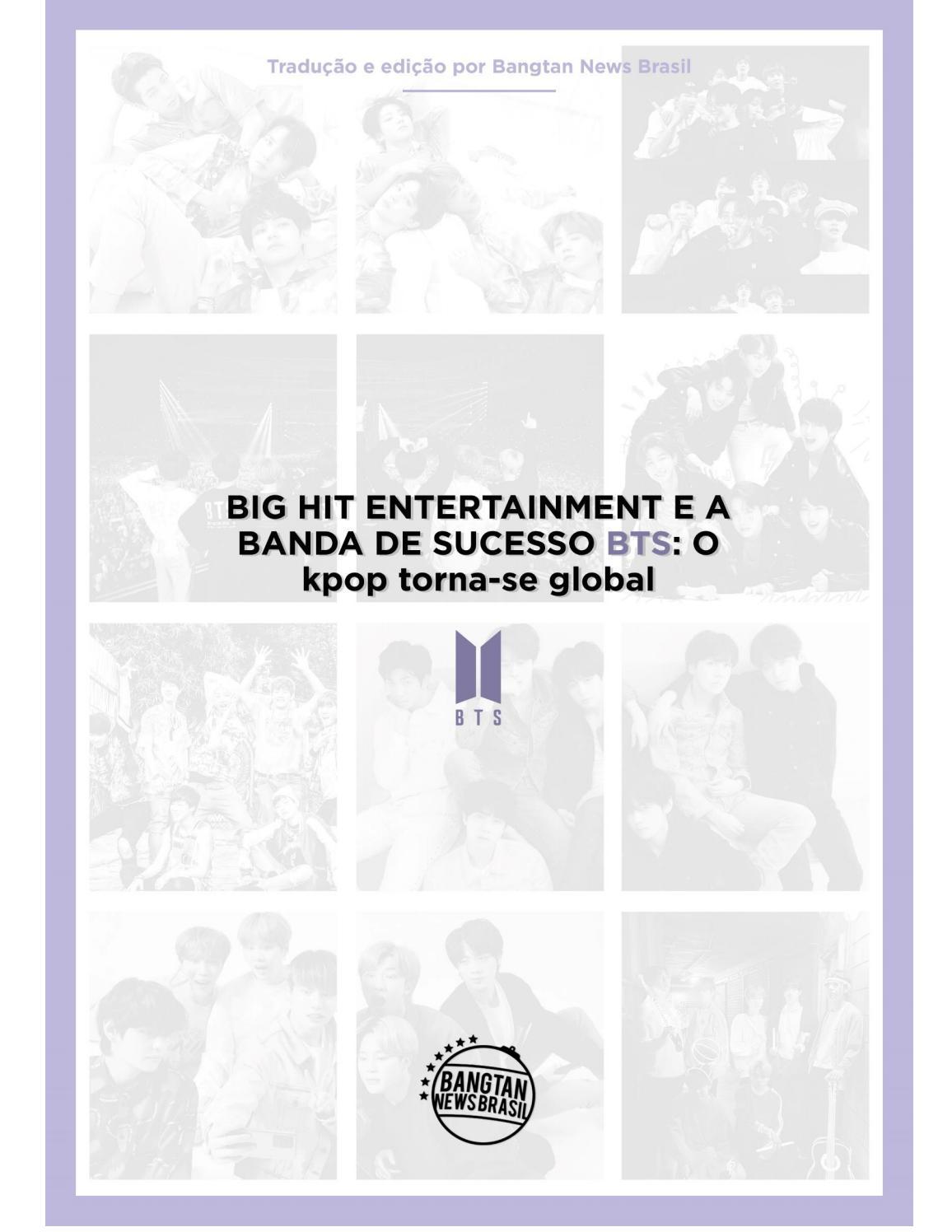 Big Hit Entertainment E A Banda De Sucesso Bts O Kpop Torna Se Global By Bangtan 7 Br Issuu