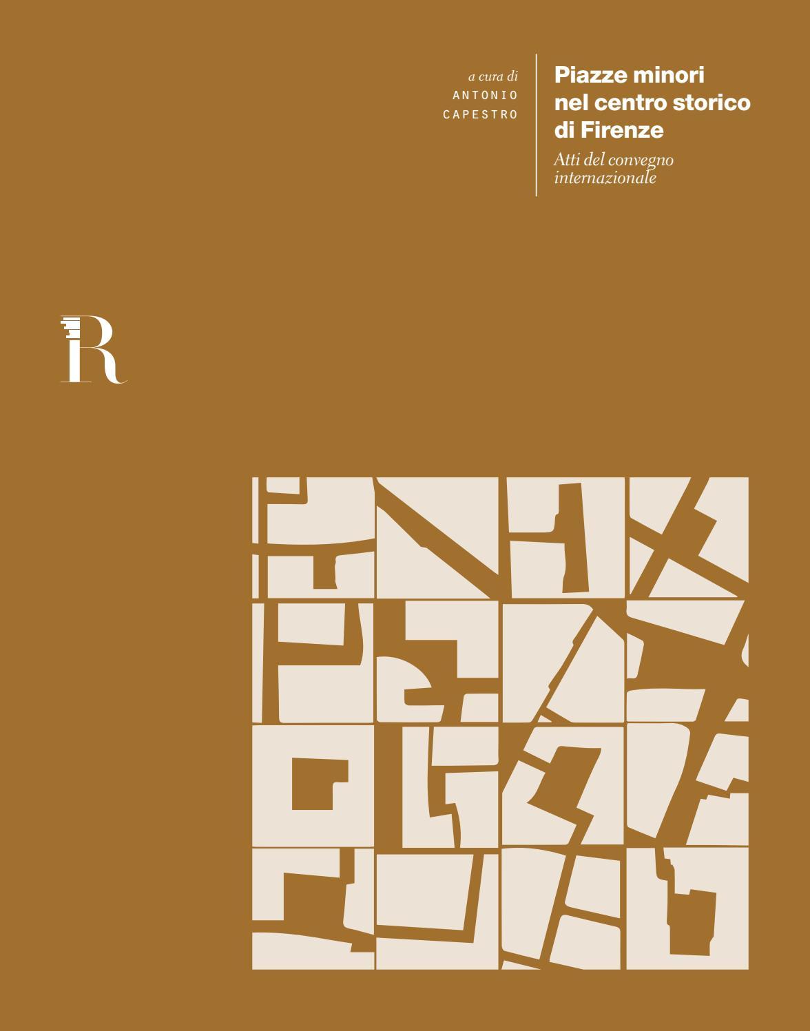 Piazze Minori Nel Centro Storico Di Firenze Antonio Capestro By Dida Issuu