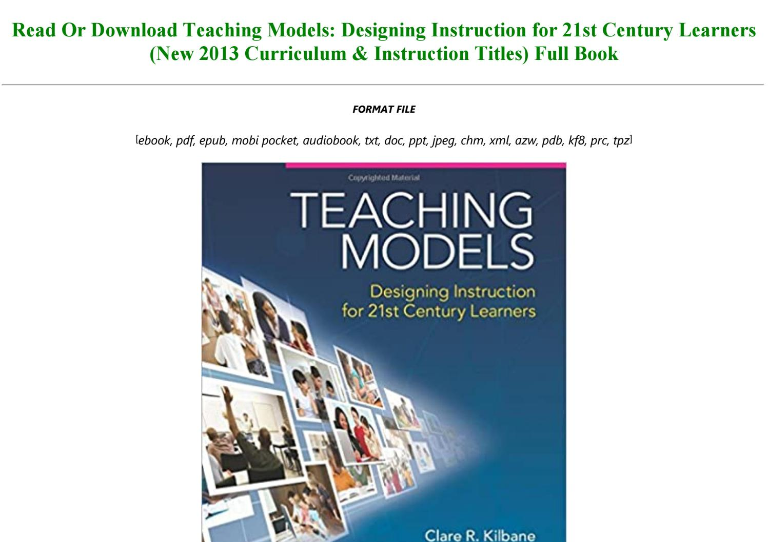 Read Book Teaching Models Designing Instruction For 21st Century Learners New 2013 Curriculum By Jordan123259 Issuu