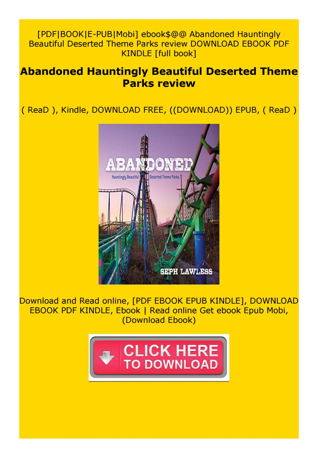Abandoned Hauntingly Beautiful Deserted Theme Parks Review By Dsxecdvftbyg Issuu