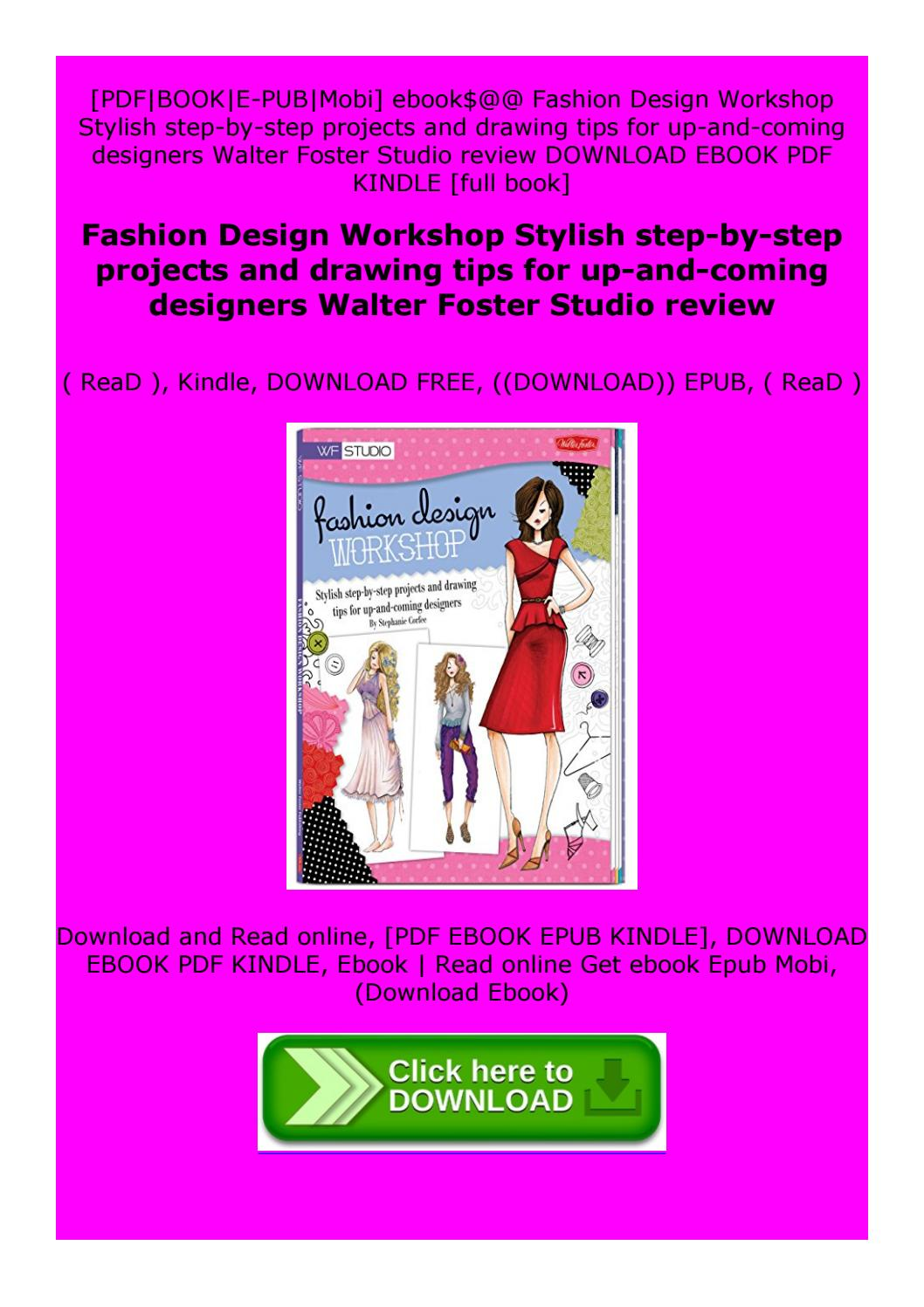 Fashion Design Workshop Stylish Step By Step Projects And Drawing Tips For Up And Coming By Qsarsgzggxz Issuu