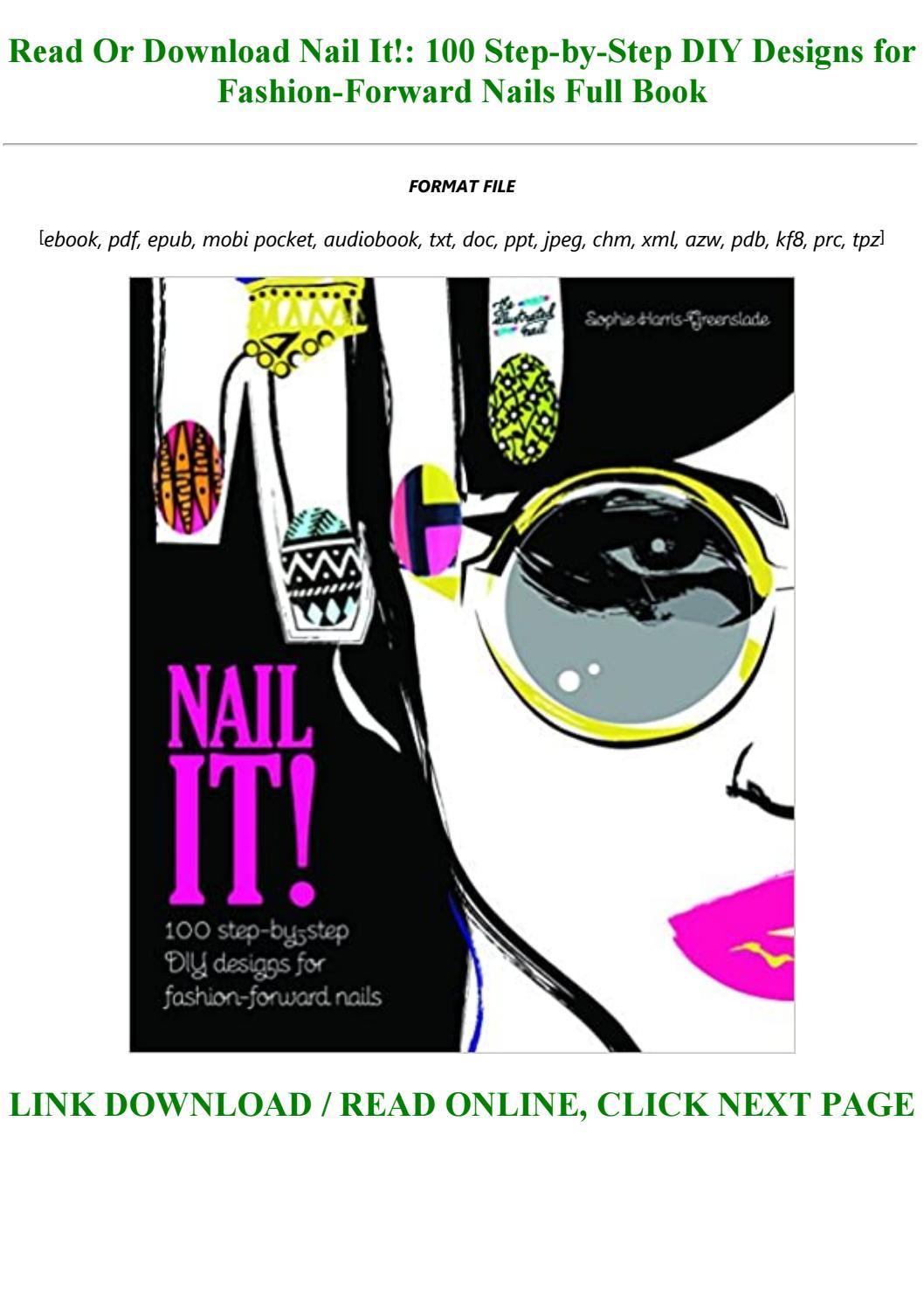 P D F D O W N L O A D Nail It 100 Step By Step Diy Designs For Fashion Forward Nails Full Pdf By Paulaibarra1997 Issuu