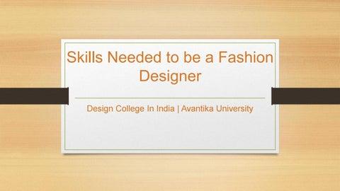 Skills Needed To Be A Fashion Designer Avantika University By Avantika University Issuu
