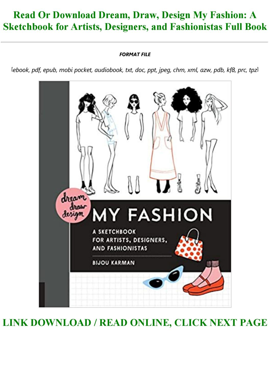 Pdf Online Dream Draw Design My Fashion A Sketchbook For Artists Designers And Fashionistas F By Niko4545 Issuu