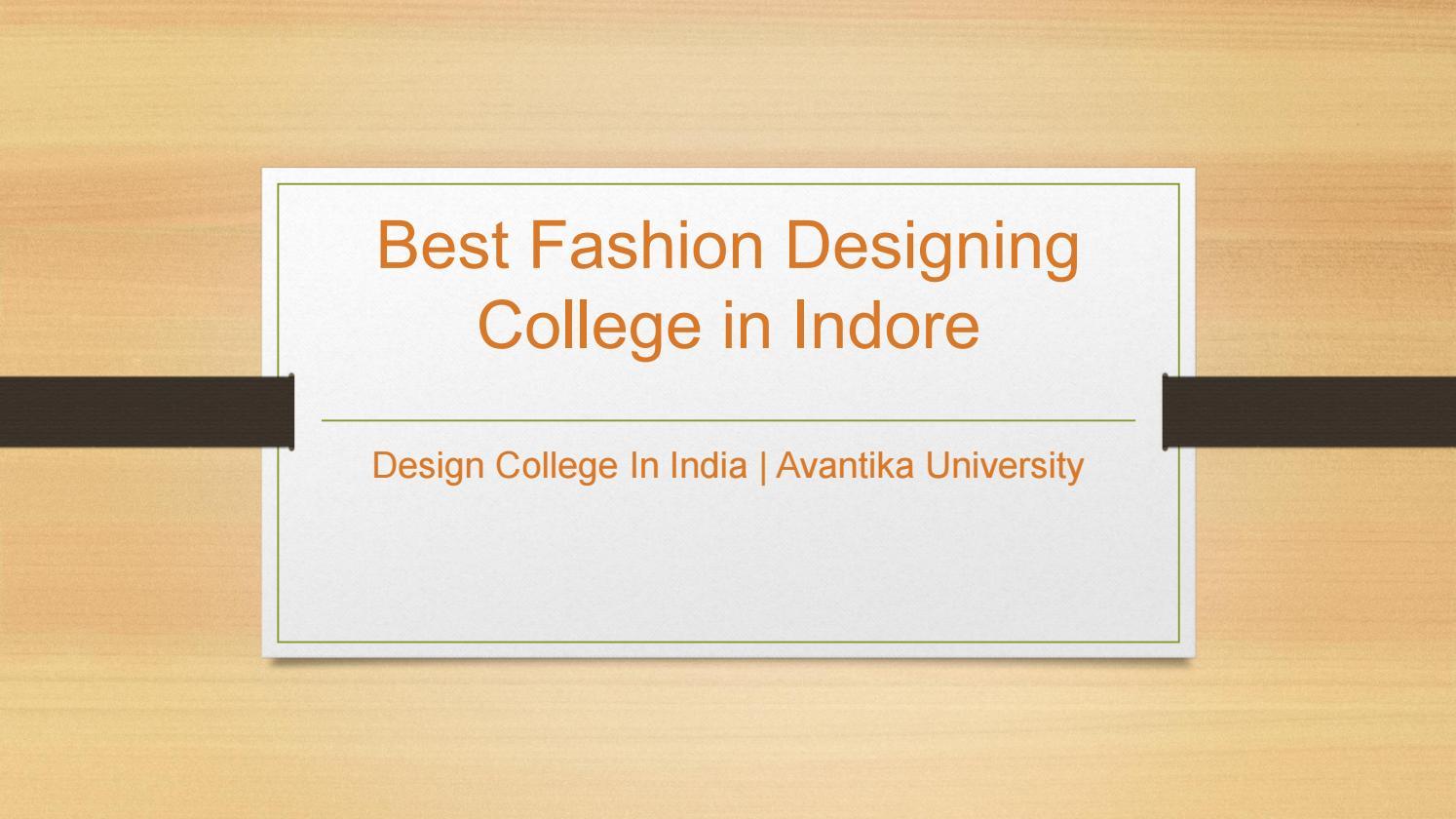 Best Fashion Designing College In Indore Avantika University By Avantika University Issuu
