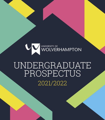 University Of Wolverhampton Undergraduate prospectus 2021/2022 by