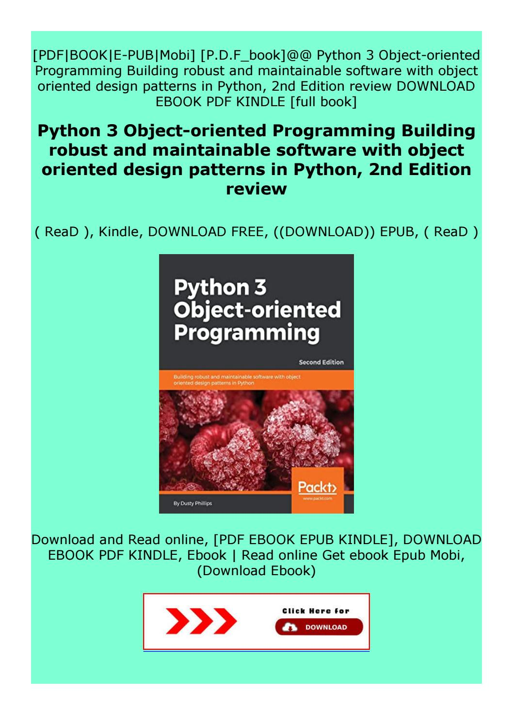 Read Online Python 3 Object Oriented Programming Building Robust And Maintainable Software By Jhgjythghrjhase Issuu