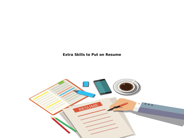 Extra Skills Put On Resumes By Juvan Arun Issuu