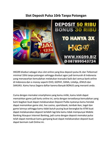 Slot Deposit Pulsa 10rb Tanpa Potongan By Hkg99 Official Issuu