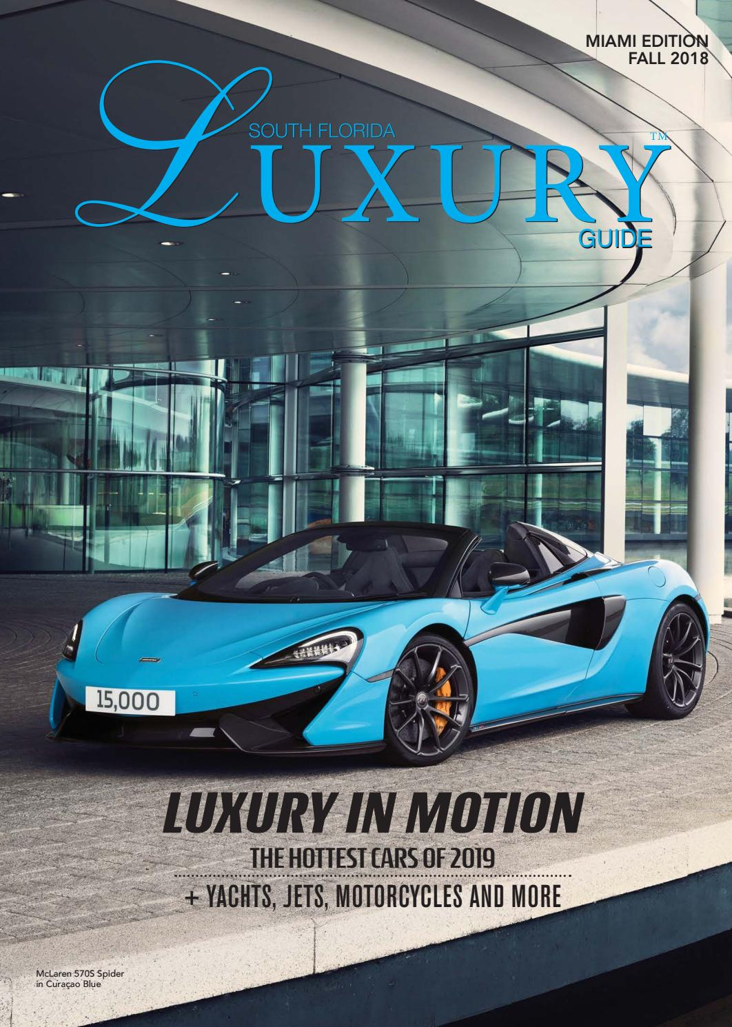 South Florida Luxury Guide Miami Fall 2018 By Luxury Guide Usa Issuu