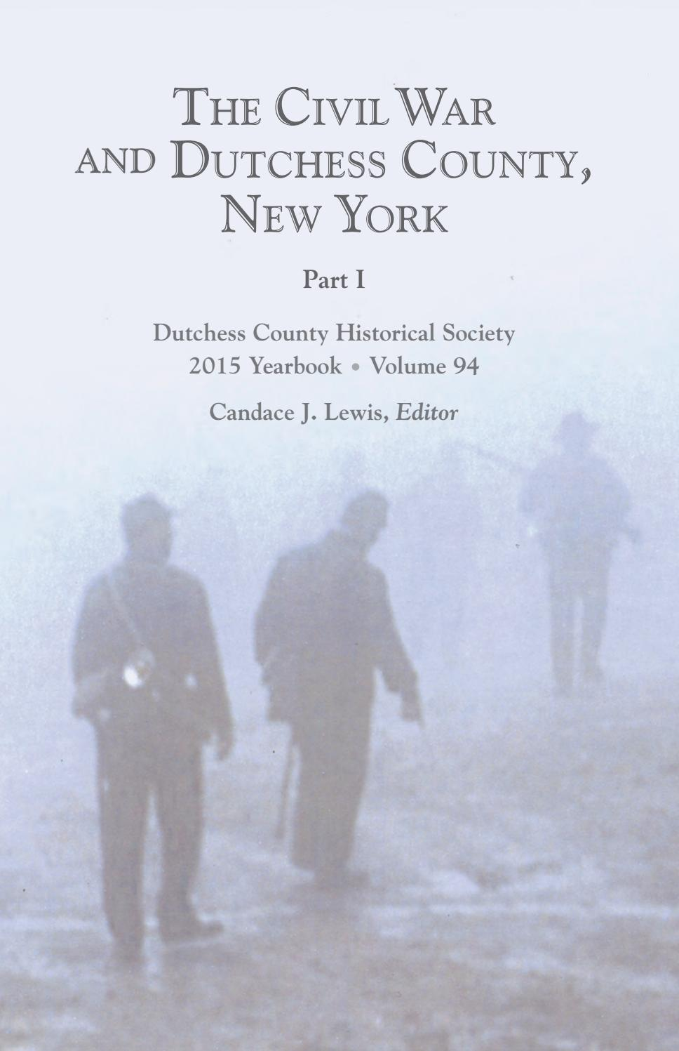 The Civil War And Dutchess County New York Part I 2015 Vol 94 By Bill Jeffway Issuu