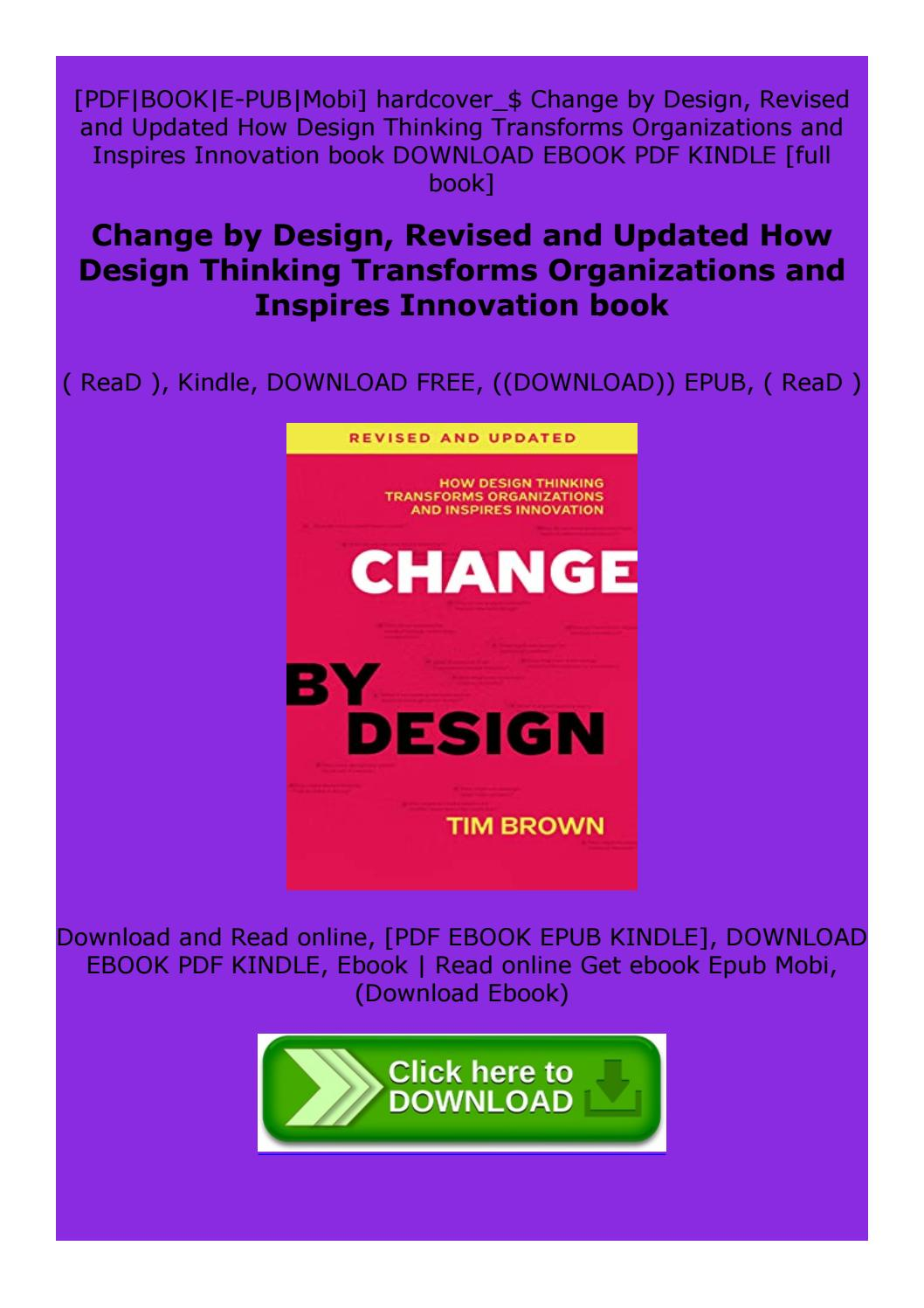 Change By Design Revised And Updated How Design Thinking Transforms Organizations And Inspires By Zxgdzdfdffzfv Issuu