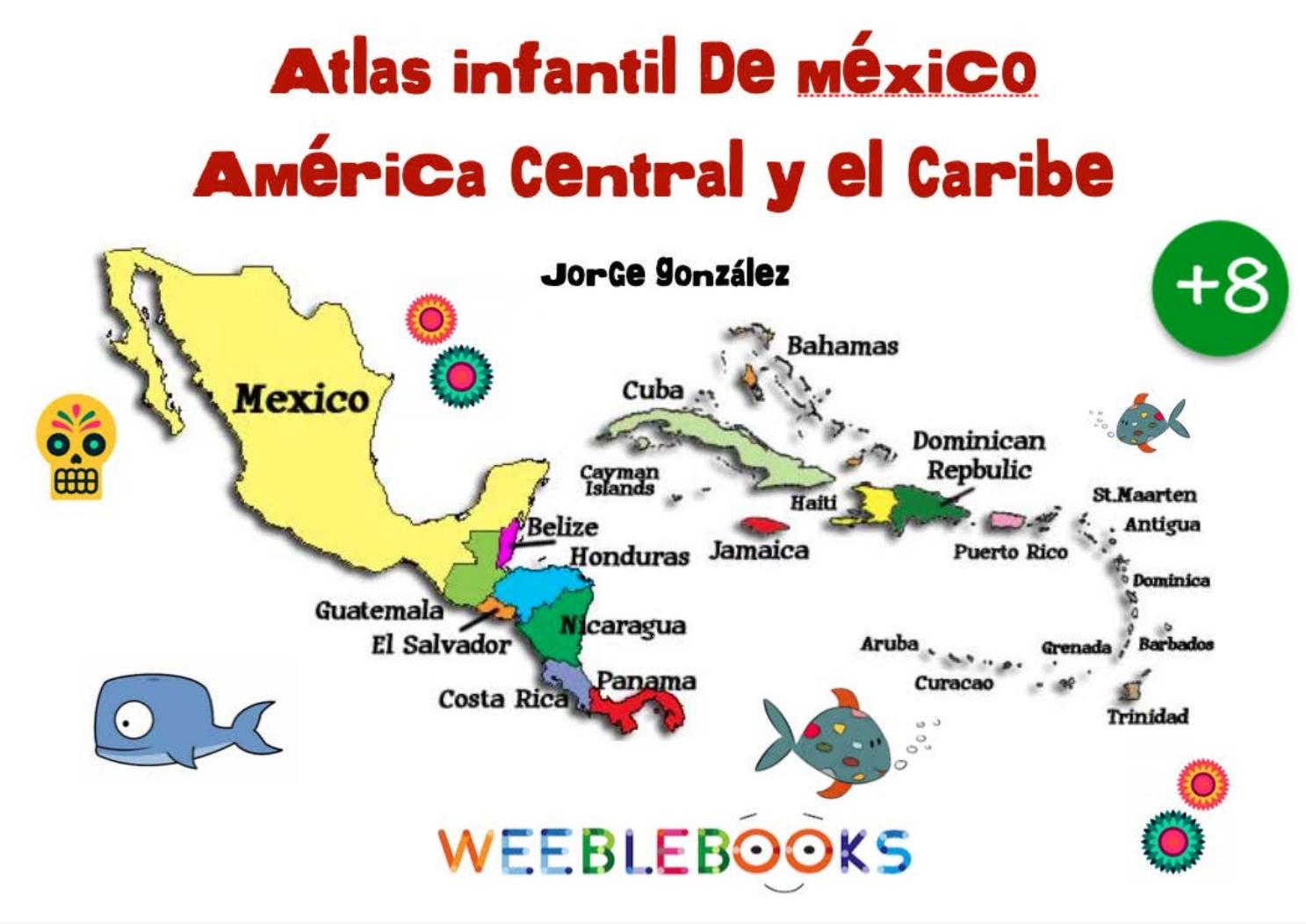 Atlas México America Central Y Caribe By Weeblebooks Issuu