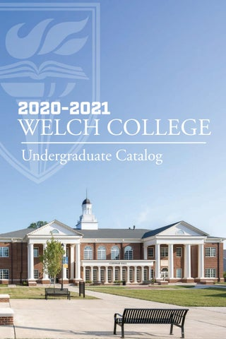 Welch College 2020 2021 Undergraduate Academic Catalog by Welch