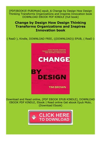 Full Pages Change By Design How Design Thinking Transforms Organizations And Inspires By Xzdsgtdfzds Issuu