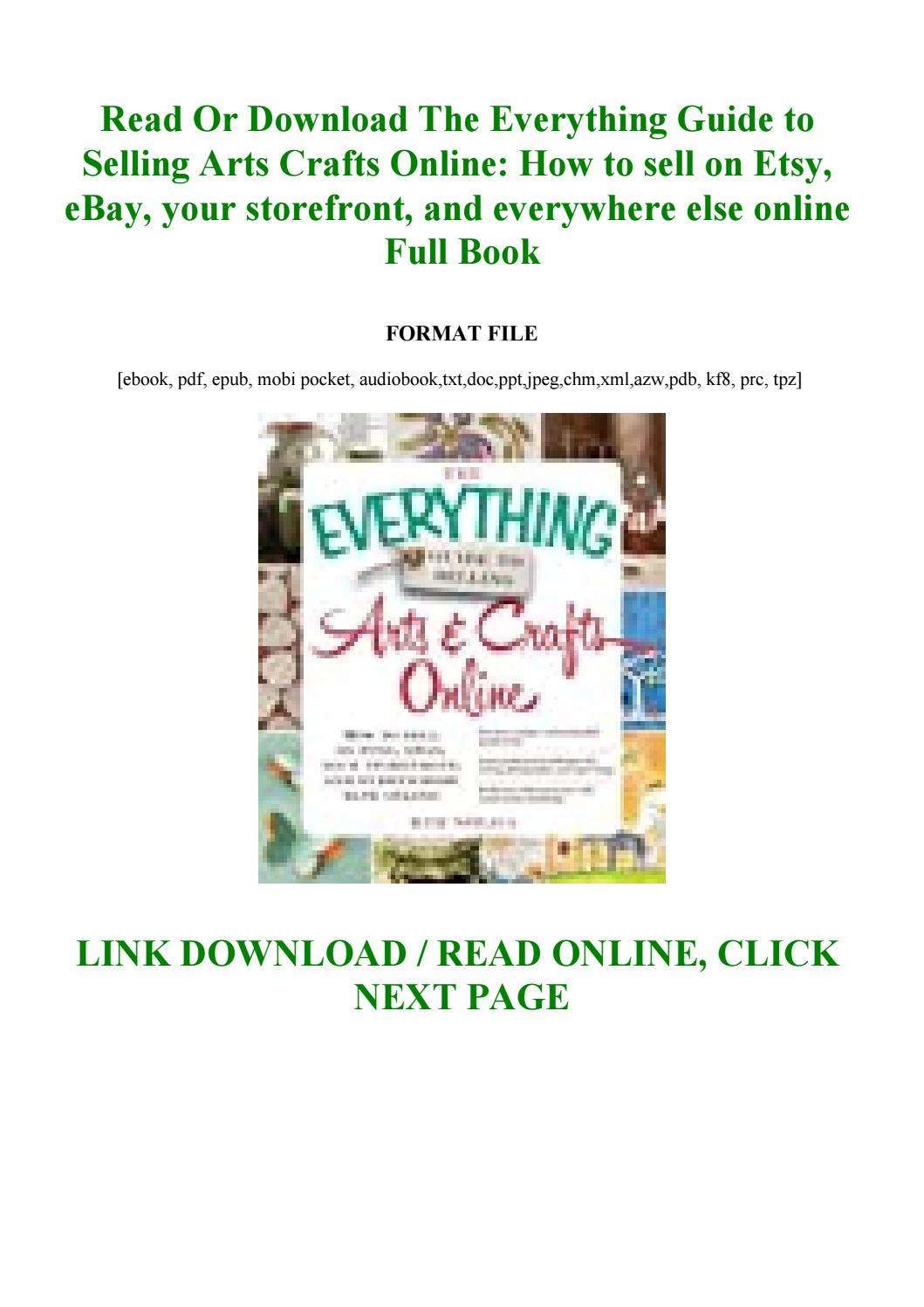 The Everything Guide To Selling Arts Crafts Online How To Sell On Etsy Ebay Your Storefront By Frfg6545rufc Issuu